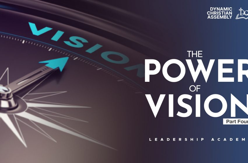 THE POWER OF VISION (PART 4)-26-09-2021